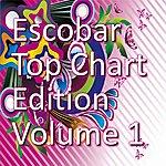 Escobar Top Chart Edition, Vol. 1