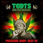 Toots & The Maytals Pressure Drop - The Best Of