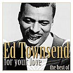 Ed Townsend For Your Love - The Best Of