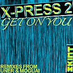 X-Press 2 Get On You