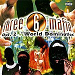 Three 6 Mafia Chapter 2: World Domination
