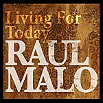 Raul Malo Living For Today