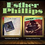 Esther Phillips Here's Esther ... Are You Ready? + Good Black Is Hard To Crack (2 Albums On 1)