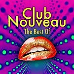 Club Nouveau The Best Of (Re-Recorded / Remastered Versions)