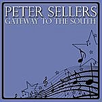 Peter Sellers Gateway To The South