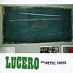 Lucero The Attic Tapes