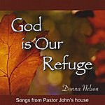Donna Nelson God Is Our Refuge