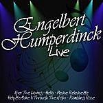 Engelbert Humperdinck Engelbert Humperdinck Live