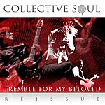 Collective Soul Tremble For My Beloved [Reissue]