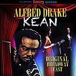 Alfred Drake Kean (Original Broadway Cast Recording)