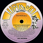 Father MC Everything's Gonna Be Alright (Remixes)