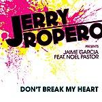 Jerry Ropero Don't Break My Heart