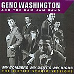 Geno Washington My Bombers, My Dexys, My Highs - The Sixties Studio Sessions