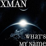 X-Man What's My Name
