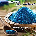 Peter Kater Spa Southwest - Music For Relaxation, Massage & Healing
