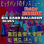 Fletcher Henderson Big Band Ballroom Blues (Big Band Ballroom Blues)