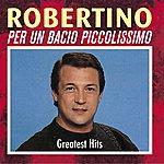 Robertino Per Un Bacio Piccolissimo (Greatest Hits)