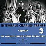 Charles Trenet Intégrale De Charles Trenet, Vol.3 (1937-1941) (Boum!)