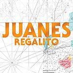 Juanes Regalito (Single)