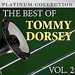 Tommy Dorsey The Best Of Tommy Dorsey Vol. 2