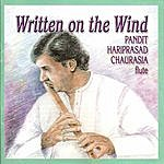 Hariprasad Chaurasia Written On The Wind