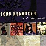 Todd Rundgren Can't Stop Running