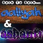 Ashanti Back To Back: Ashanti & Aaliyah