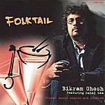 Bikram Ghosh Folktail - Bikram Ghosh & Sahaj Maa