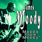 James Moody Moods From Moody