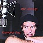 John Jennings Everybody Sing!