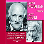 Gabriel Bacquier Gabriel Bacquier Chante Pierre Louki
