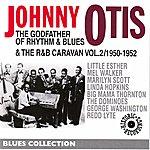 Johnny Otis The Godfather Of Rythm And Blues Vol.2