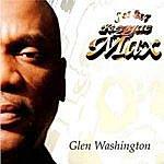 Glen Washington Reggae Max Presents.....Glen Washington