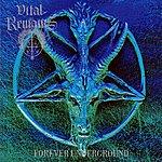 Vital Remains Forever Underground