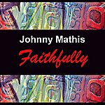 Johnny Mathis Faithfully