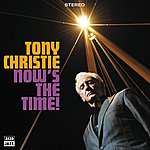 Tony Christie Now's The Time!