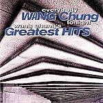 Wang Chung Everybody Wang Chung Tonight... Wang Chung's Greatest Hits
