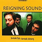 Reigning Sound Break Up… Break Down