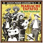 Mariachi Tapatio De Jose Marmolejo Mexico's Pioneer Mariachis - Vol.2