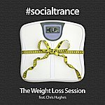 Chris Hughes Socialtrance: The Weight Loss Session