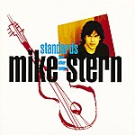 Mike Stern Standards (And Other Songs)