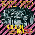 Twisted Sister Club Daze Vol.1: The Studio Sessions