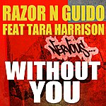 Razor 'N' Guido Without You