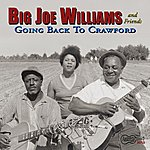 Big Joe Williams And Friends, Going Back To Crawford