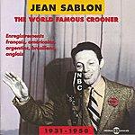 Jean Sablon The World Famous Crooner 1931-1950