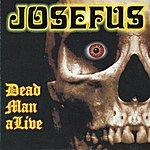 Josefus Dead Man Alive