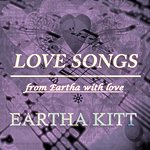 Eartha Kitt Love Songs (From Eartha With Love)