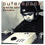 """Outer Space Top Shelf (Feat. Sadat X Of Brand Nubian) (12"""")"""