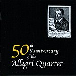 Allegri String Quartet 50th Anniversary Of The Allegri Quartet