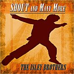 The Isley Brothers Shout And Many More